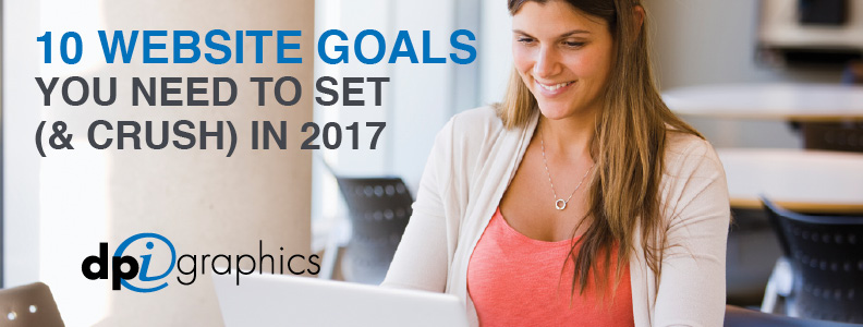 10 Website Goals You Need to Set & Crush in 2017