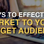 5 Ways to Effectively Market To Your Target Audience