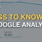 10 Things to Know & Use in Google Analytics