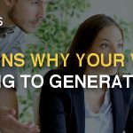 8 Reasons Why Your Website is Failing to Generate Leads