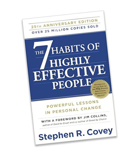 7 Habits of Highly Effective People by Steven Covey