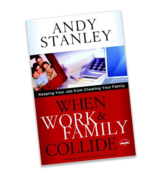 Who Wins When Work and Family Collide? By Andy Stanley