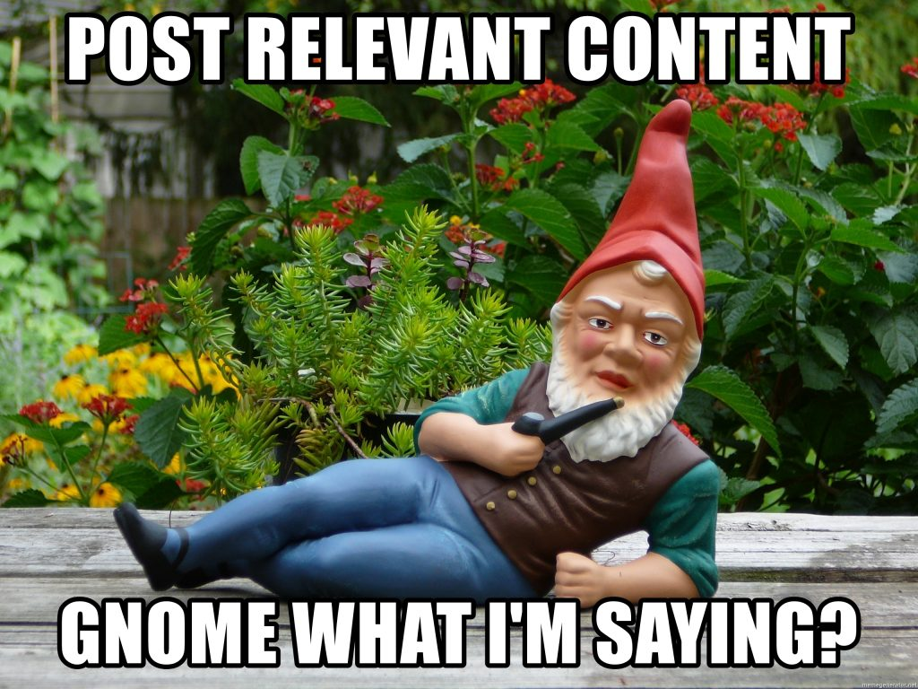 Post Relevant Content Gnome What I'm Saying Meme