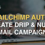 Using MailChimp Automation to create drip and nurture campaigns