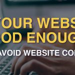 Is Your Website Good Enough? - 5 Ways to Avoid Website Complacency