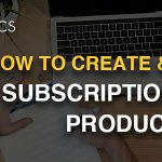 How to Create and Market a Subscription-Based Product