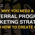 Why you need a referral program marketing strategy and how to create one