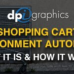 Shopping Cart Abandonment Automation - What it is and how it works