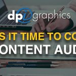 When is it time to conduct a content audit?